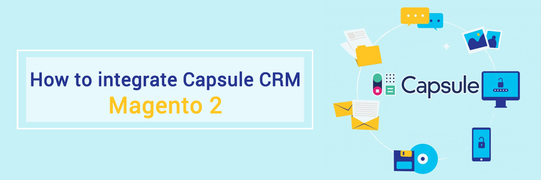 How to integrate Capsule CRM with Magento 2