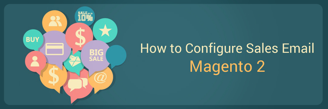 How to Configure Sales Email / Order Confirmation in Magento 2