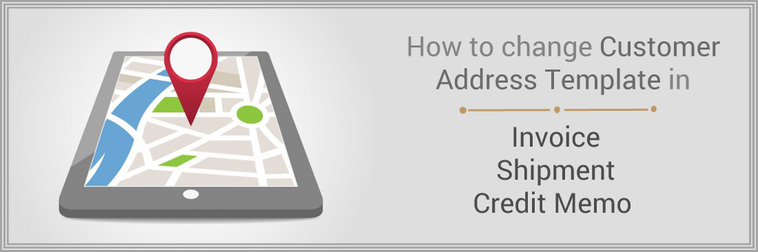Change Customer Address Template in Invoices, Shipments, Credit Memo PDF