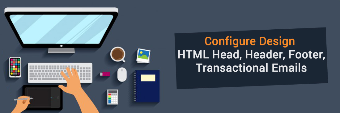 Magento 2 Configure Design: HTML Head, Header, Footer, Transactional Emails