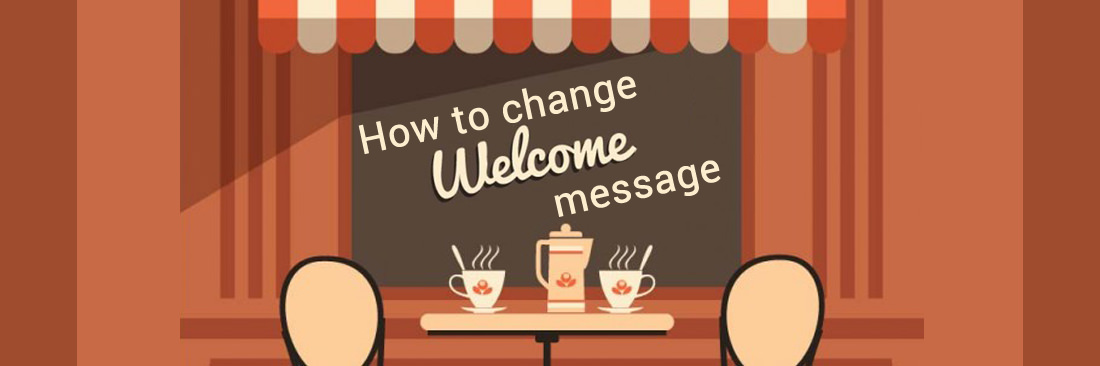 Change Welcome Message