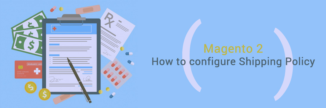 How to Configure Shipping Policy in Magento 2