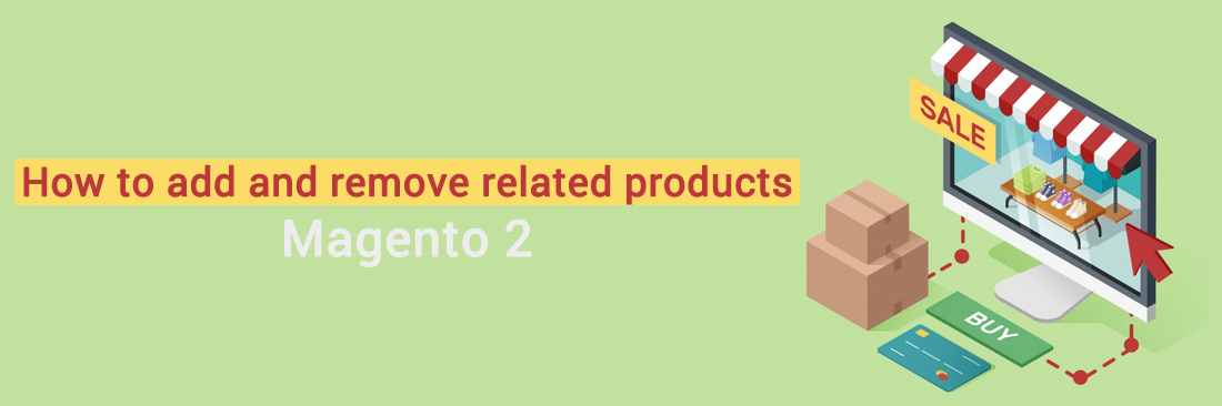 How to add and remove related products in Magento 2?