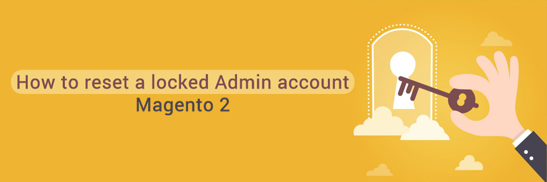 How to reset a locked Admin account in Magento 2