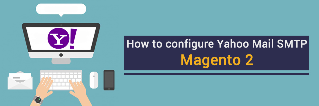 How to configure Yahoo Mail in Magento 2