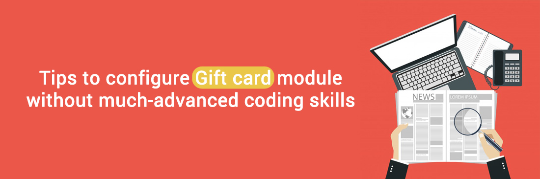 Tips to configure Gift card module without much-advanced coding skills