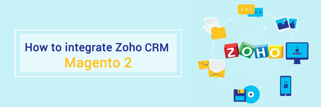 How to integrate Zoho CRM with Magento 2 via Zapier