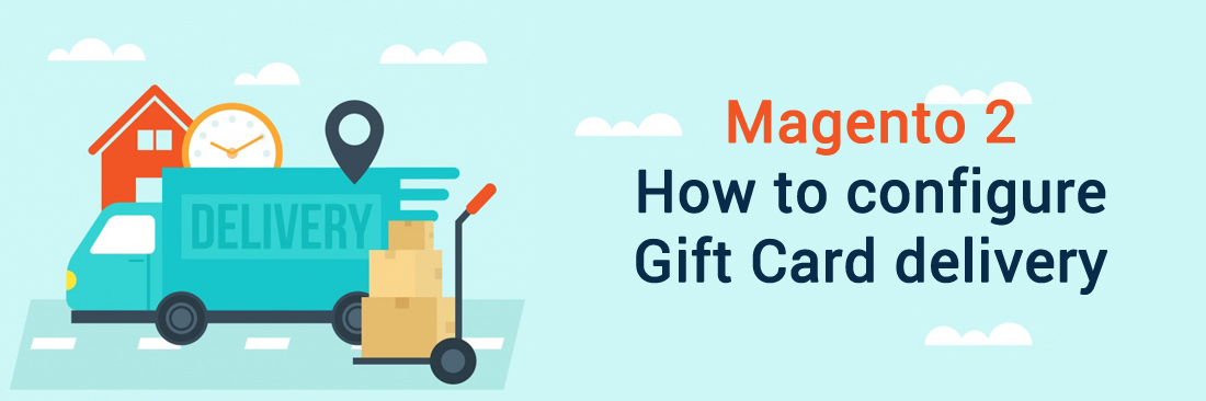 How to configure Gift Card delivery in Magento 2