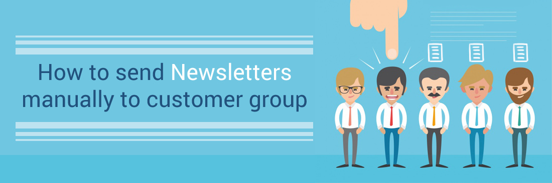 Send Newsletters Manually to customer group