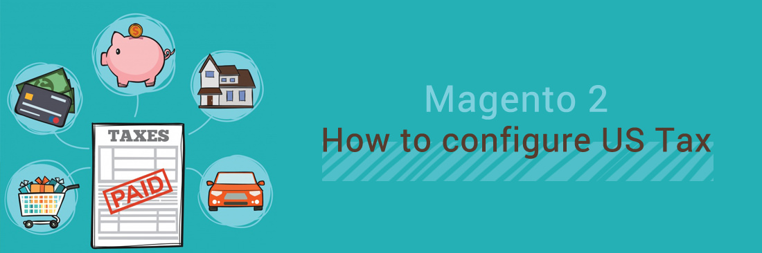 How to Configure US Tax in Magento 2