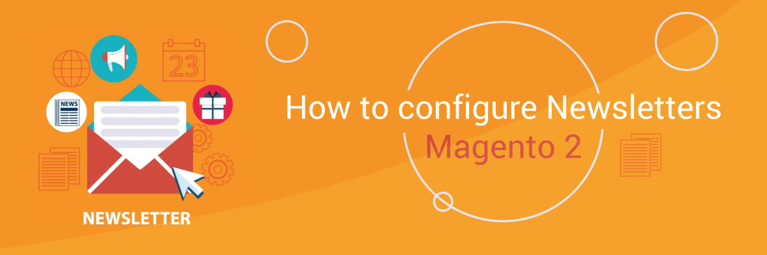 How to configure Newsletters in Magento 2