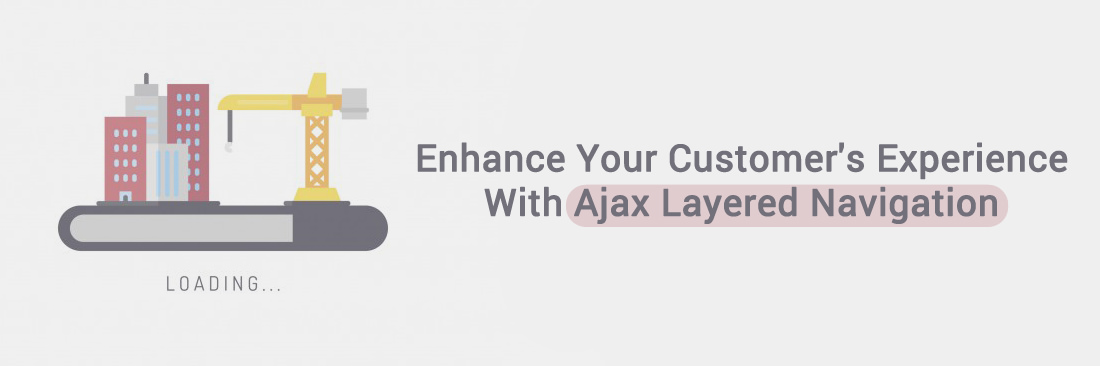 Enhance Your Customer's Experience With Ajax Layered Navigation For Magento 2