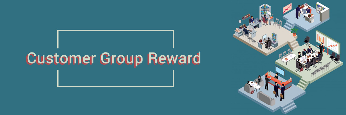 Customer Group Reward