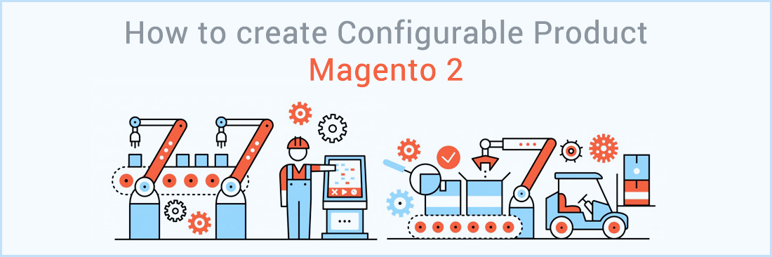 How to create Configurable Product