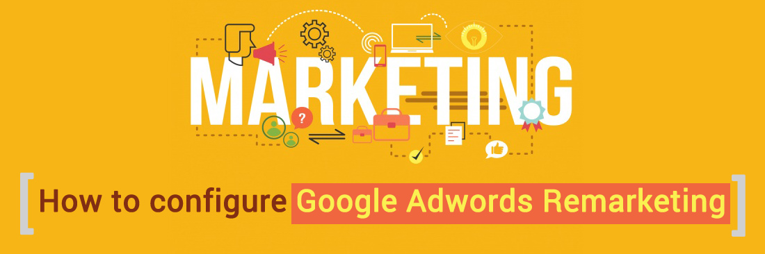 How to Setup Google Adwords Remarketing on Magento 2