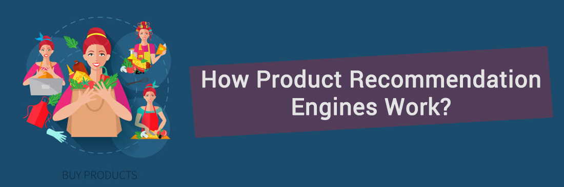 How Product Recommendation Engines Work?