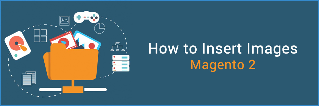 How to Insert Images in Magento 2