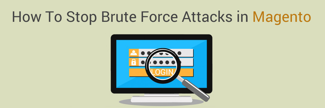 How To Stop Brute Force Attacks in Magento 1, 2