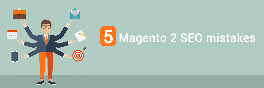 How to avoid SEO mistakes in Magento 2