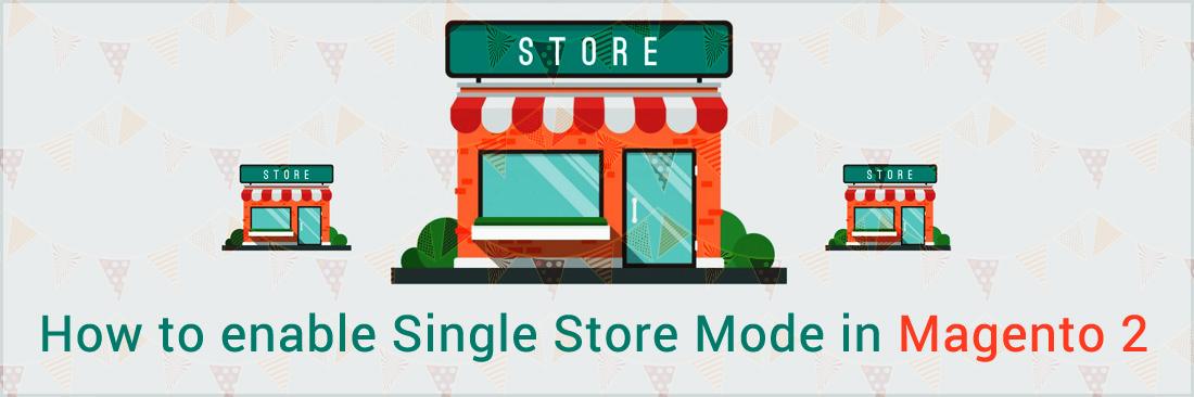 How to enable Single Store Mode in Magento 2