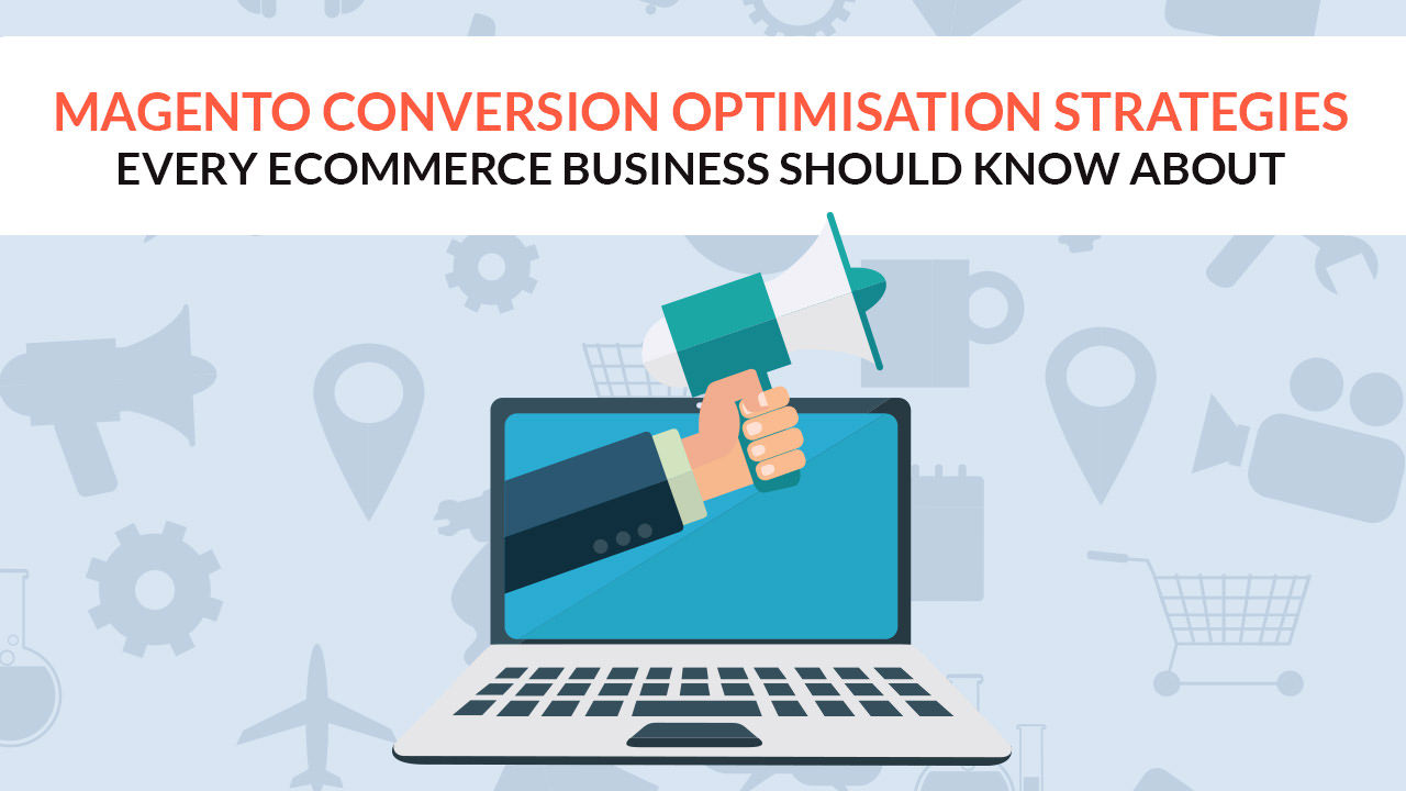 Magento Conversion Optimization Strategies Article