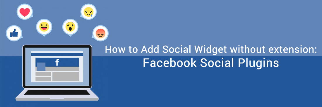 How to Add Social Widget without extension: Facebook Social Plugins in Magento 2