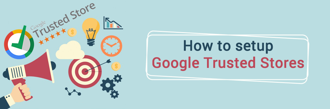 How to Setup Google Trusted Stores