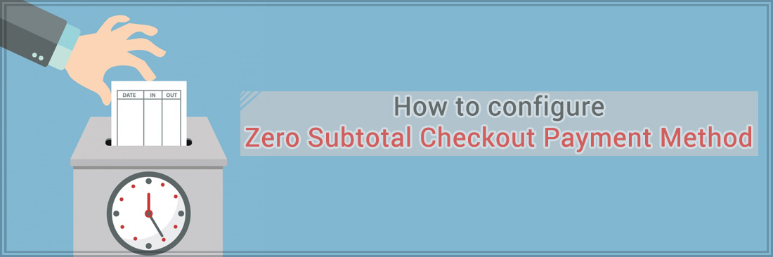 How to Configure Zero Subtotal Checkout Payment Method in Magento 2
