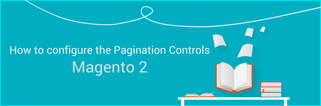 How to Configure the Pagination Controls in Magento 2