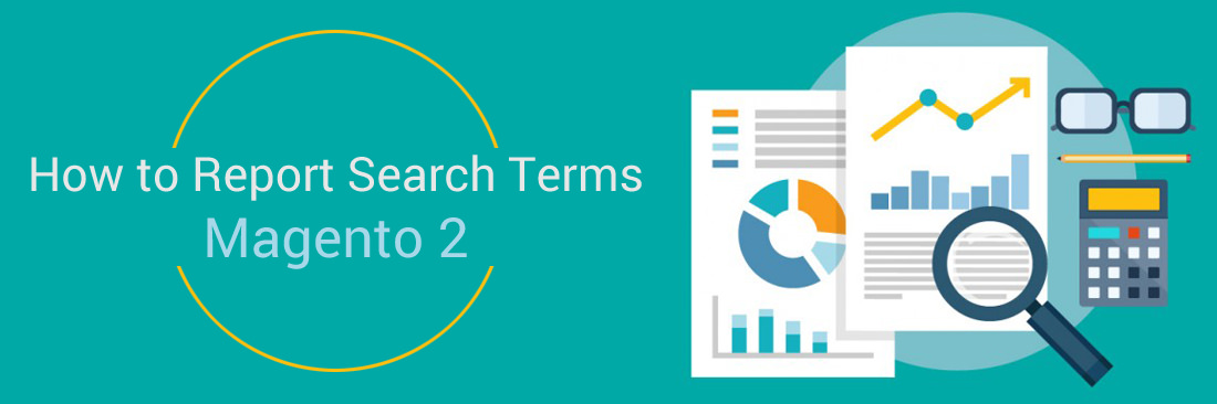 How to Report Search Terms in Magento 2