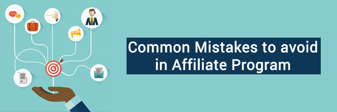 Common Mistakes to Avoid in Affiliate Program