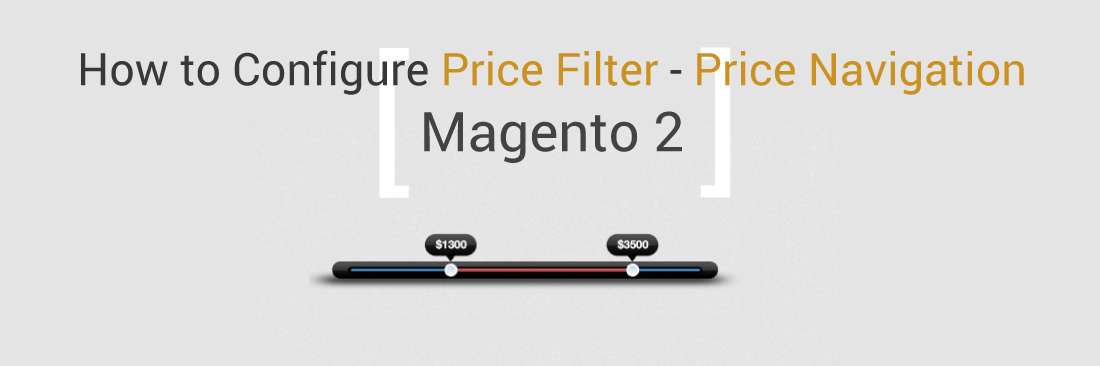 How to Configure Price Filter - Price Navigation in Magento 2