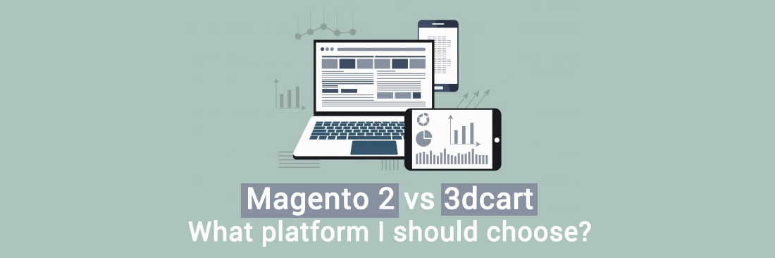 Magento 2 vs 3dcart: What platform I should choose?