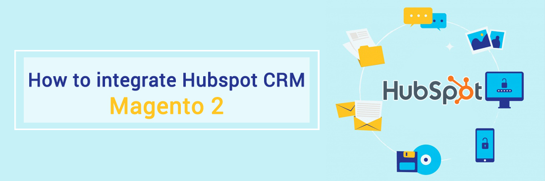 How to integrate HubSpot CRM with Magento 2