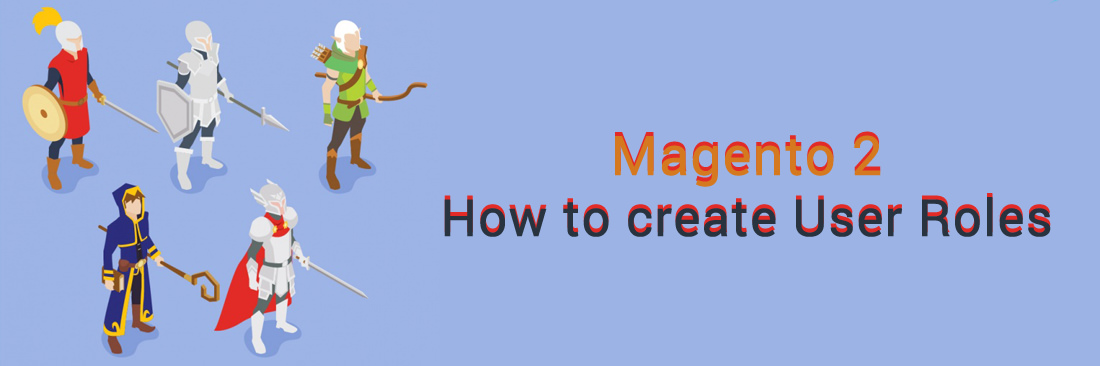 How to Create User Role in Magento 2