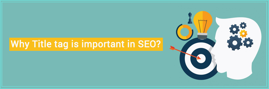 Why Title tag is important in SEO?