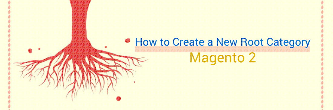 How to Create a New Root Category in Magento 2