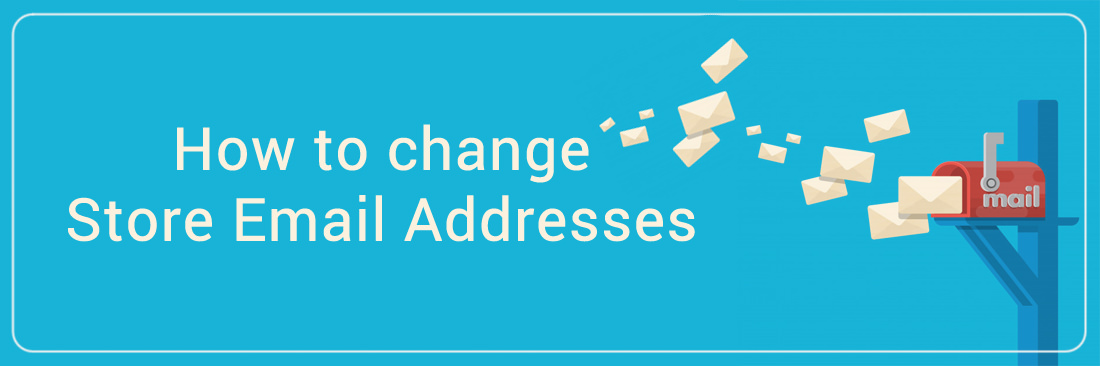 Change Store Email Addresses