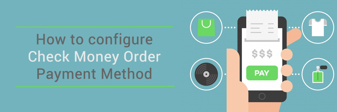 How to Configure Check Money Order Payment Method in Magento 2