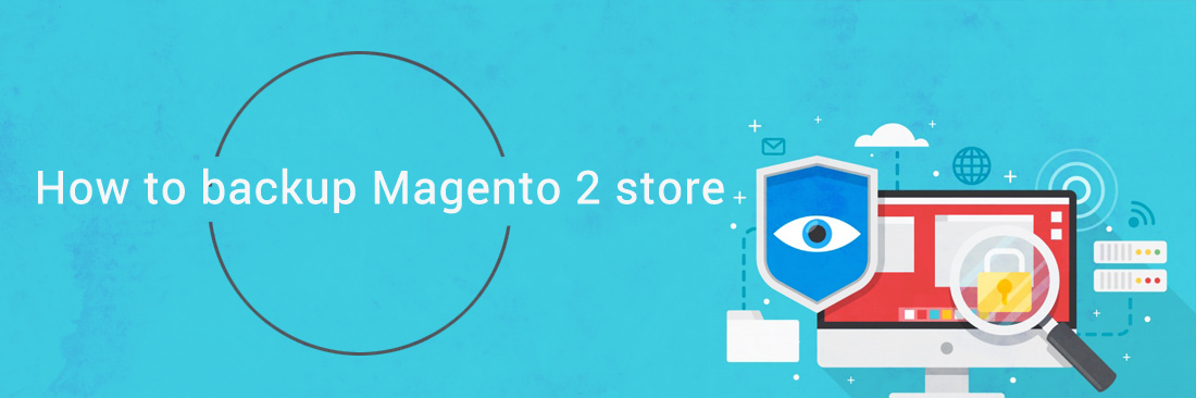 How to Backup Magento 2 Store