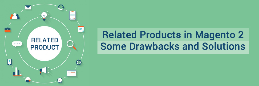Related Products in Magento 2: Some Drawbacks and Solutions