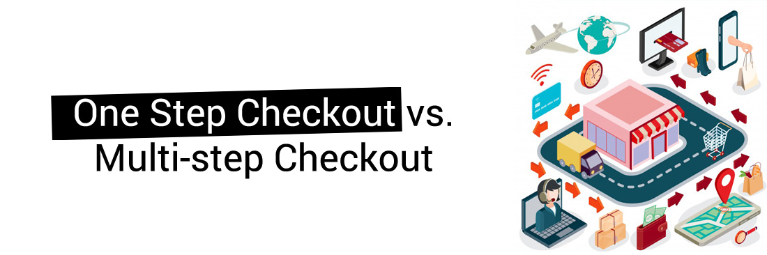 One Step Checkout vs. Multi-step Checkout