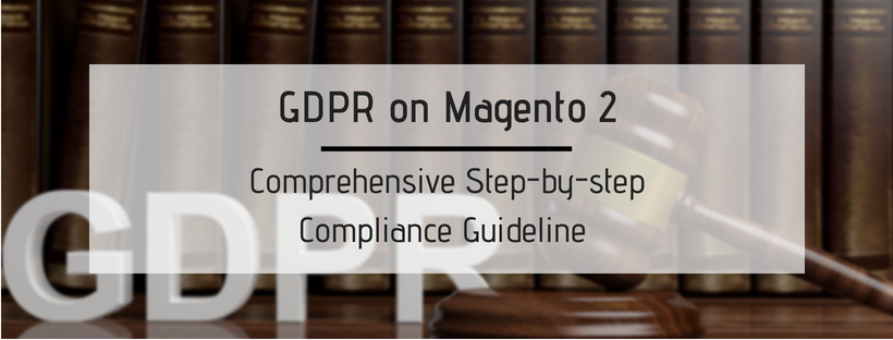 Magento 2 GDPR Compliance || Comprehensive Guideline – Mageplaza
