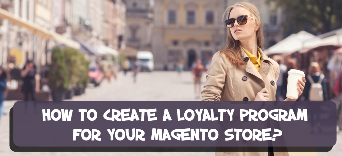 How to create a Loyalty Program in Magento 2